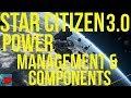 Star Citizen 3.0 Guide - Power Management & Components
