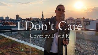 Ed Sheeran & Justin Bieber - I Don't Care (David K Cover)
