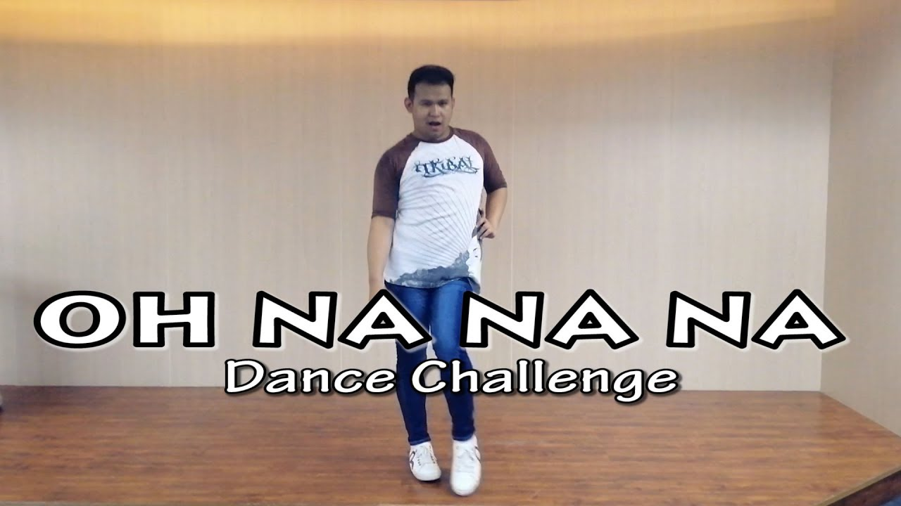 Oh Na Na Na Dance Challenge Youtube