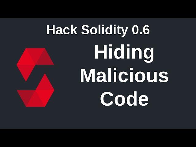 Hiding Malicious Code | Hack Solidity (0.6)