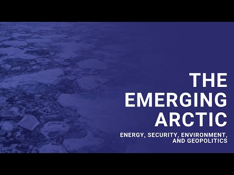 Briefing: The Emerging Arctic: Energy, Security, Environment, and Geopolitics