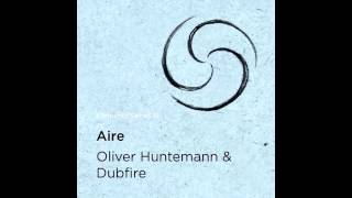 Oliver Huntemann & Dubfire - Aire (Original Mix)