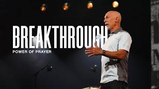 Breakthrough // Week 1 - Power of Prayer // Mark Moore