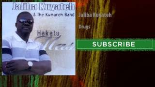 Jaliba Kuyateh - Drugs
