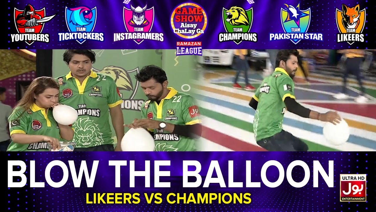 Download Blow The Balloon   Game Show Aisay Chalay Ga Ramazan League 2021   Champions VS Likeers