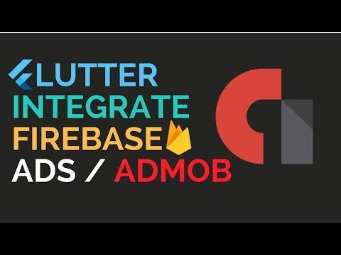 Flutter: Integrate Ads   Create Admob Account   Firebase Admob   1.2