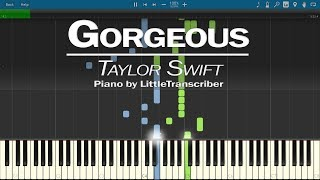 Taylor Swift - Gorgeous (Piano Cover) by LittleTranscriber