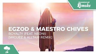 Egzod & Maestro Chives - Royalty (Wiguez & Alltair Remix) [Monstercat NL Remake]