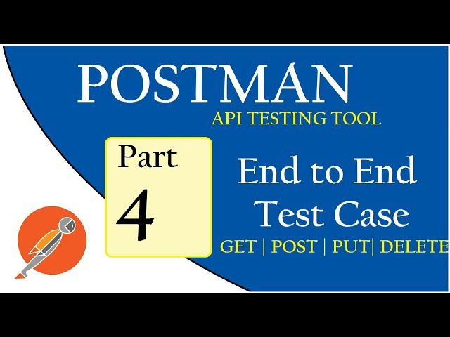 API Testing using Postman : End to End test case(GET , POST, PUT , DELETE)