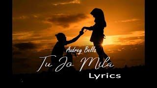 Tu Jo Mila - Audrey Bella || Lyric || Cover || K.K. | Salman Khan, Harshaali | Bajrangi Bhaijaan