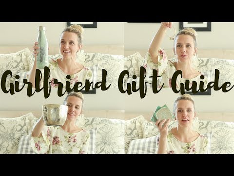GIRLFRIEND GIFT GUIDE //my favorite gifts from Britton ❤️
