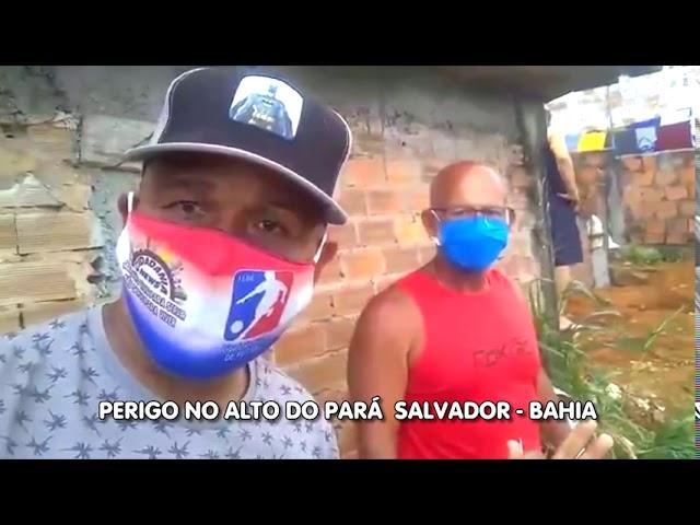 Perigo no Alto do Pará - Salvador-Bahia