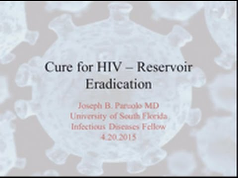 Finding a cure for HIV: Reservoir Eradication - Joe Paruolo, MD