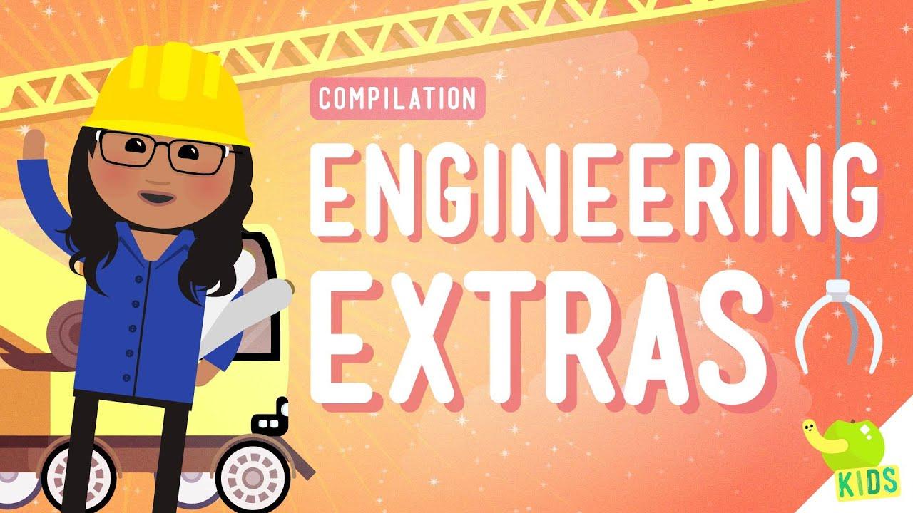 Engineering pilation Crash Course Kids