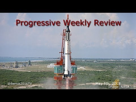 Progressive Weekly Review with Markus, Laura, Joe, & John - May 5th, 2018