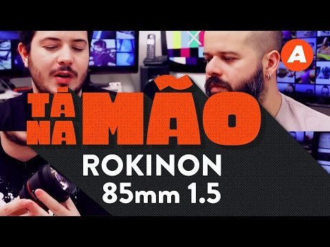 Testamos a lente Rokinon 85mm 1.5 CINE | TÁ NA MÃO
