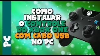 Como Instalar o controle do XBOX ONE com CABO USB no PC [WIN 7, 8 E 10*]