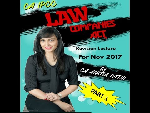 CA IPCC COMPANIES ACT REVISION PART- 1 FOR NOV 2017 BY CA ANKITA MEHTA PATNI