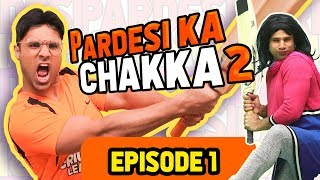 Pardesi Ka Chakka Episode 1 | Season 2 | Rahim Pardesi