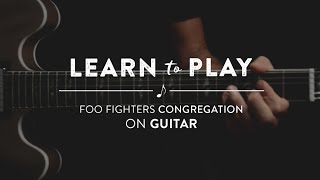 Learn To Play: Congregation by Foo Fighters on Guitar