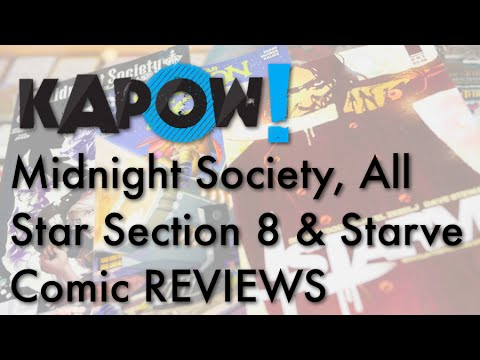 Midnight Society, All Star Section 8 & Starve Kapow! Reviews