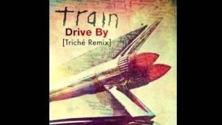 Drive By[Triché Remix] - Train [FREE DOWNLOAD IN DESCRIPTION]
