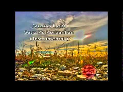 Fauziah Latiff - Setia Ku Korbankan ( Instrumental )