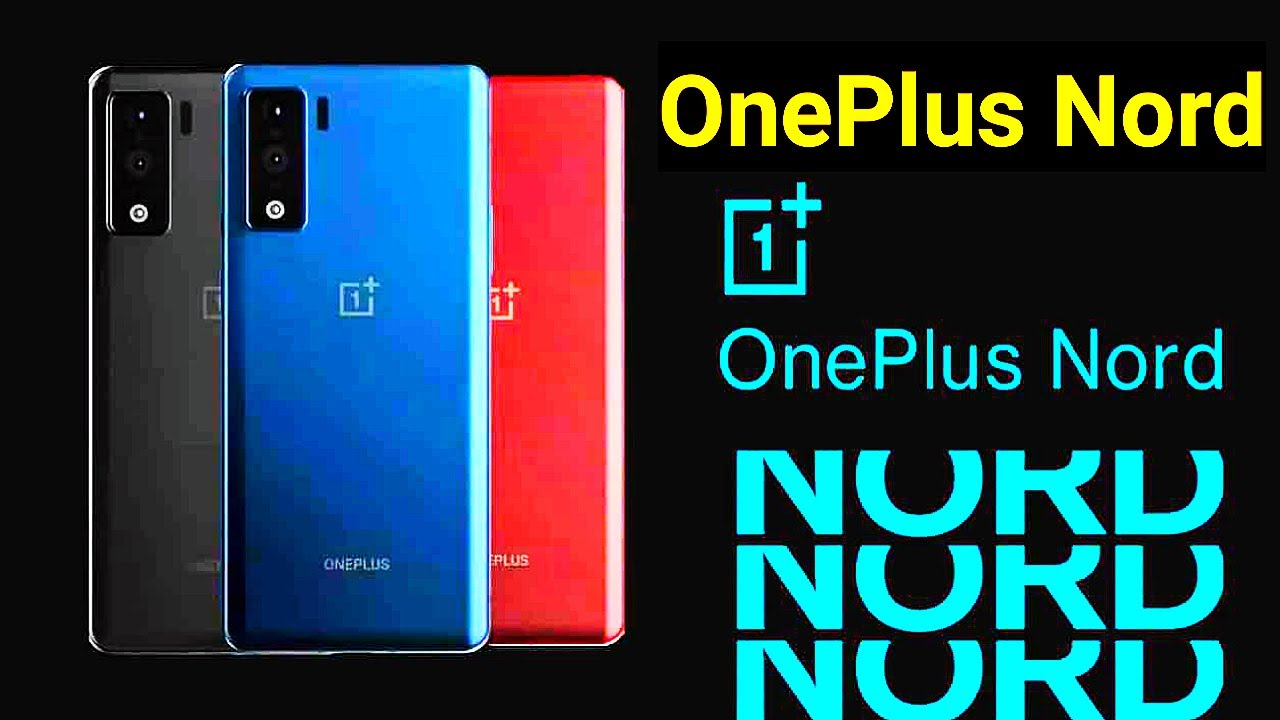 OnePlus Nord Final Update All Specs Price Launch Details OnePlus Nord - A New Kind of Launch