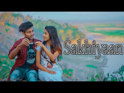 Sakhiyaan | Maninder Buttar | Romantic Love Story | New Punjabi Songs | Danish Zehen | Besharam Boyz