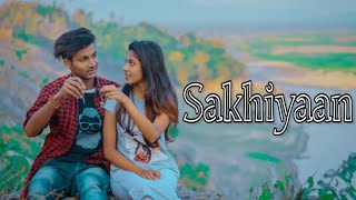 Sakhiyaan | Maninder Buttar | Romantic Love Story | New Punjabi Songs | Danish Zehen | Besharam Boyz