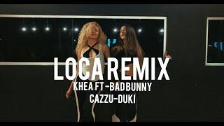 Loca [remix] - Khea ft Bad Bunny, Duki, Cazzu || Choreography by Kitty Pardo & Feña Romero