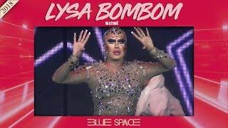 Blue Space Oficial - Lysa Bombom e Ballet - 12.08.18