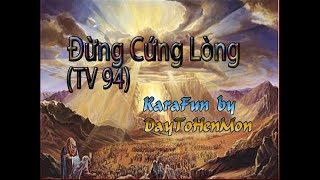 [Demo] Thánh Vịnh 94 - Đáp Ca - Đừng Cứng Lòng - Vũ Lương Thiên Phúc (Tâm Linh)