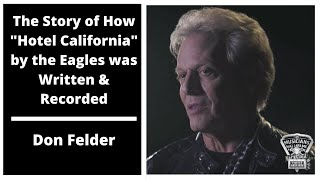 "The Story of How ""Hotel California"" by the Eagles was Written & Recorded - Don Felder"