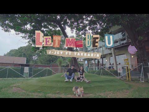 J JEY - Let Me Be U ft. Tarrarin (Official Music Video)