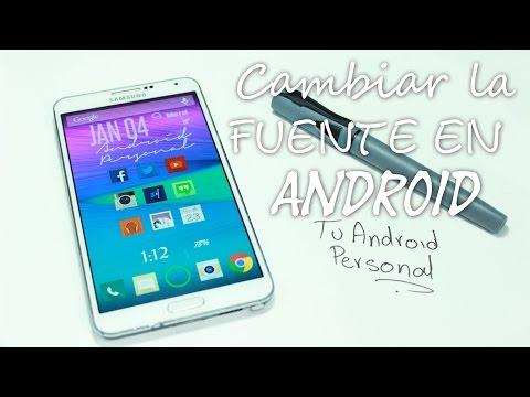 2 Maneras de Cambiar La Fuente Sin Root en Android | Tu Android Personal