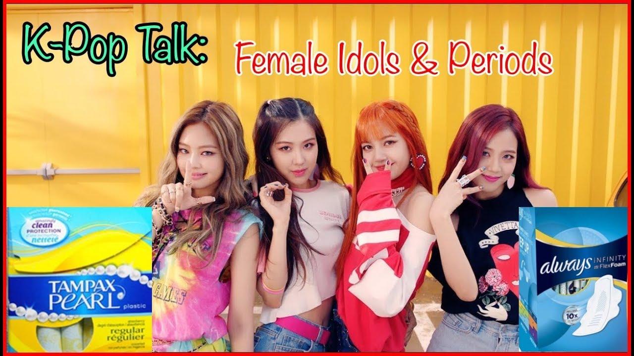 K Pop Talk Female Idols Periods Youtube
