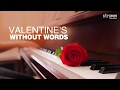 Download VALENTINE'S WITHOUT WORDS - 20 amazing romantic instrumentals MP3 song and Music Video