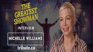 Michelle Williams -  The Greatest Showman Interview