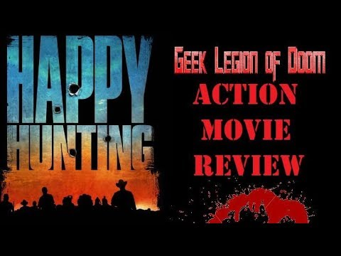 HAPPY HUNTING ( 2017 Martin Dingle Wall ) Most Dangerous Game – Action Movie Review