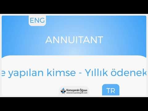 Annuitant Nedir? Annuitant İngilizce Türkçe Anlamı Ne Demek? Telaffuzu Nasıl Okunur? Çeviri Sözlük