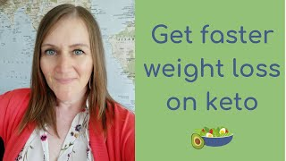 Get faster weight loss on keto | My No.1 tip