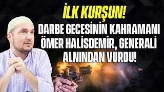 İlk kurşun - Darbe gecesinin kahramanı Başçavuş Ömer Halisdemir, Generali alnından vurdu! / Kerem