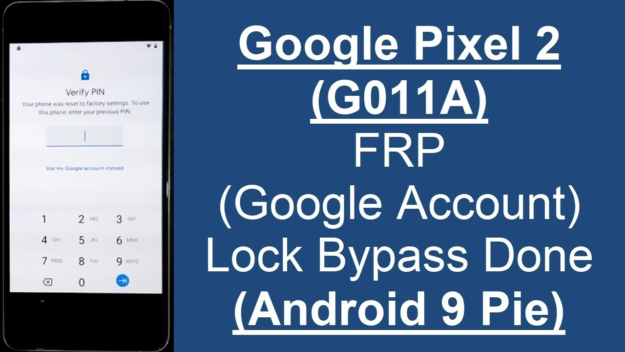 Google Pixel 2 (G011A) FRP (Google Account) Lock Remove Done (Android 9  Pie) Without PC Method