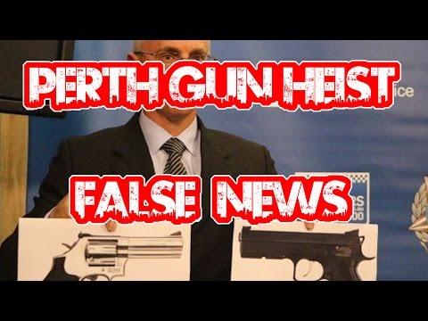 Perth Gun Heist - Fake News