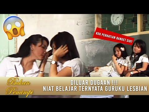 Tak Menyangka Guruku Seorang L3sbian | Bukan Pemimpi | Eps.34
