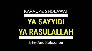 Karaoke Sholawat Hadroh Ya Sayyidi Ya Rasulullah
