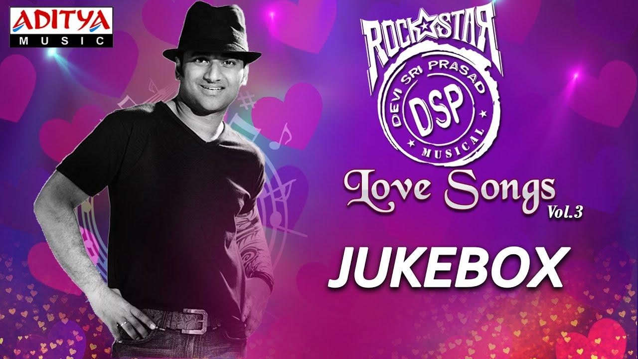 DSP Love Songs Vol.3 || Jukebox || Telugu Songs Collection