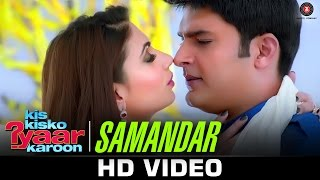 Samandar Video Song | Kis Kisko Pyaar Karoon