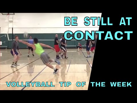 BE STILL AT CONTACT - Volleyball Tip Of The Week #9 (Volleyball defense)
